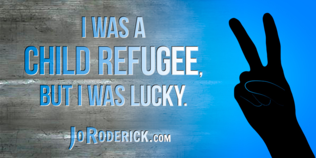 I was a Child Refugee, but I was lucky.